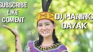 [2.76 MB] DJ Haning||DJ dayak terbaru
