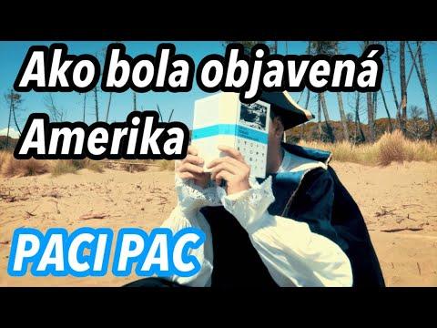 PACI PAC - Ako bola objavená Amerika