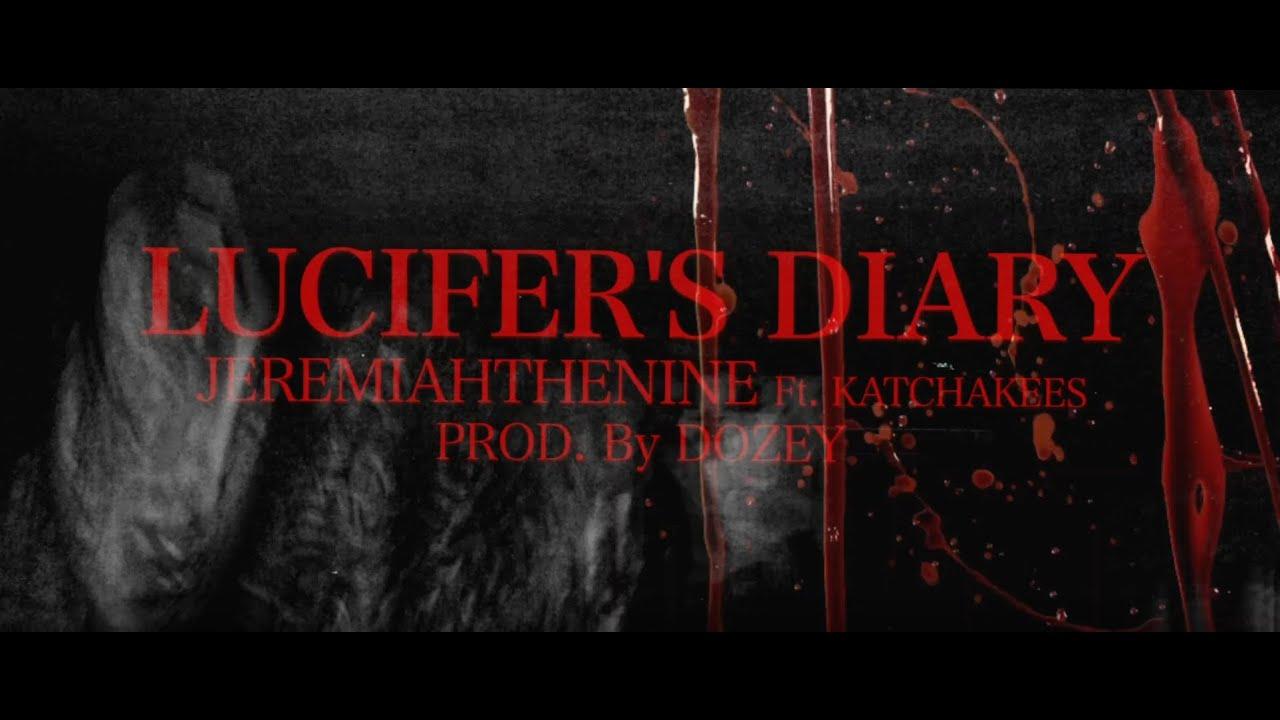 Download LUCIFER'S DIARY - JEREMIAH THE NINE feat. KATCHAKEES prod. DOZEY
