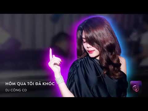 NONSTOP Vinahouse 2019   Hôm Qua Tôi Đã Khóc Remix – DJ Công CD   Việt Mix Tâm Trạng 2019   Tổng quát các thông tin nói về nhạc chuông vinahouse chuẩn nhất
