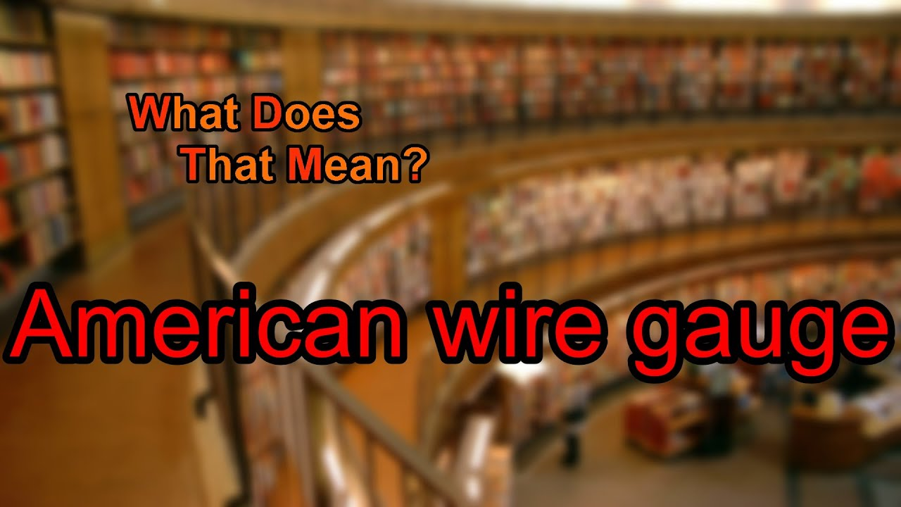 What does American wire gauge mean? - YouTube
