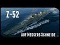 Let's Play World of Warships   Z-52   Auf Messers Schneide [ Gameplay  - German - Deutsch ]