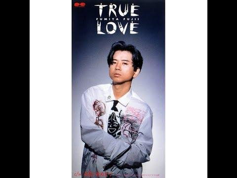 true love - FUMIYA FUJII