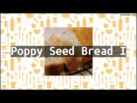 Recipe Poppy Seed Bread I