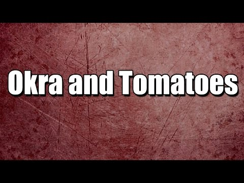Okra and Tomatoes - MY3 FOODS - EASY TO LEARN