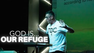 GOD IS...OUR REFUGE IN TRAGEDY