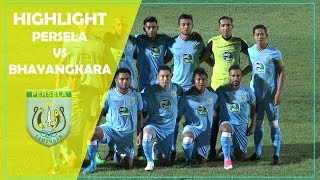 HIGHLIGHT PERSELA VS BHAYANGKARA FC