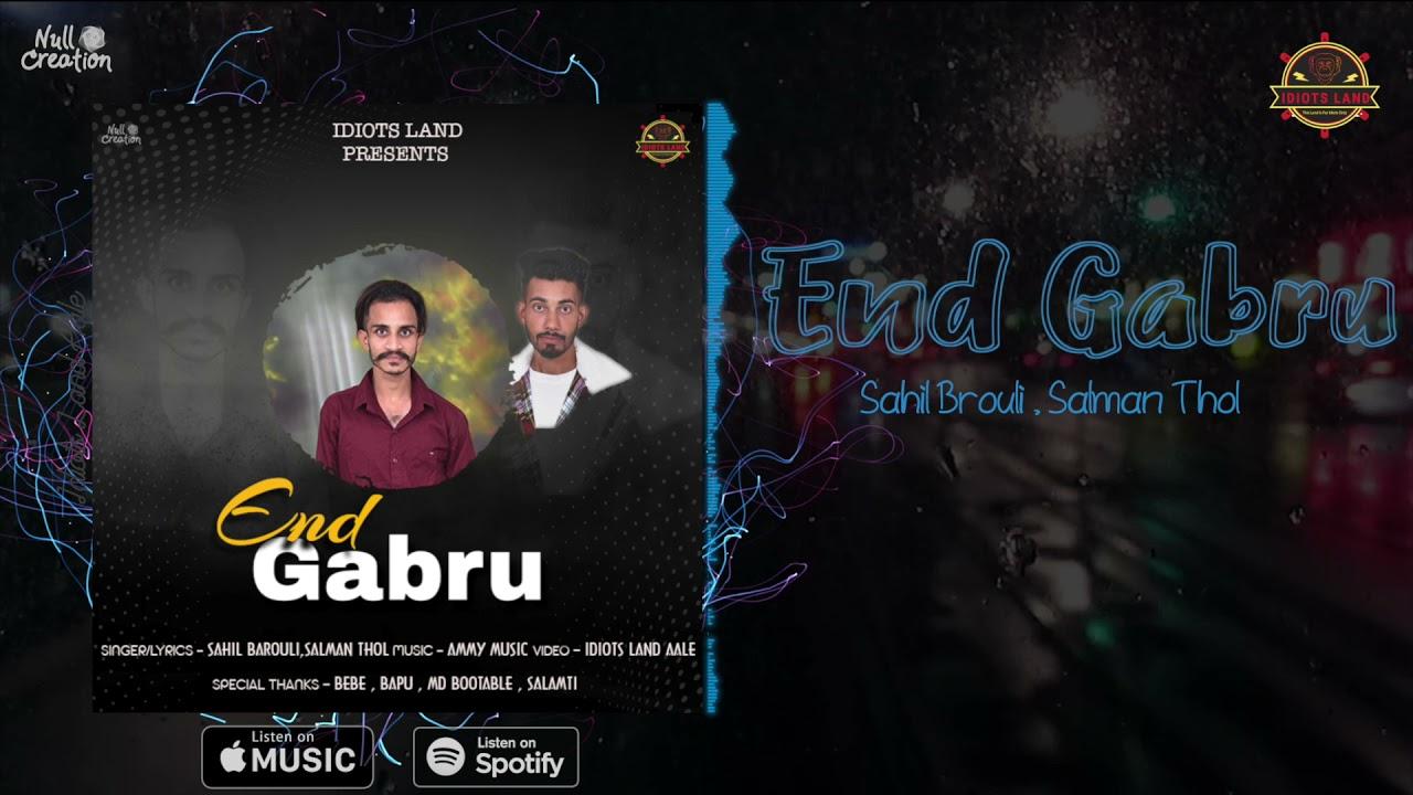 DOWNLOAD End Gabru (official Audio) | Sahil Barouli ft. Salman Thol | Punjabi song 2021 @idiots Land Mp3 song