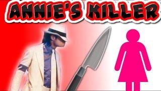 ANNIE'S KILLER - MICHAEL JACKSON SMOOTH CRIMINAL THEORY