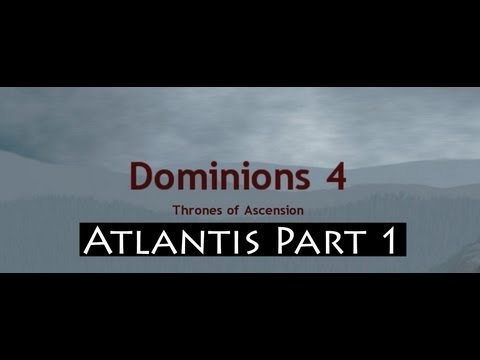 Dominions 4: Thrones of Ascension Lets Play! Atlantis Part 1