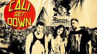 "Radical Something - ""Cali Get Down"" (Official Audio)"