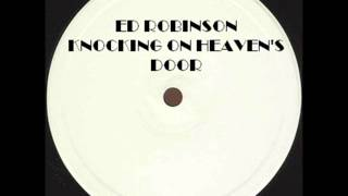 ED ROBINSON - KNOCKIN' ON HEAVEN'S DOOR