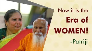 Now it is the Era of WOMEN | Patriji | PyramidValley