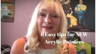 6 easy  (TIPS)  NEW Acrylic Painters don