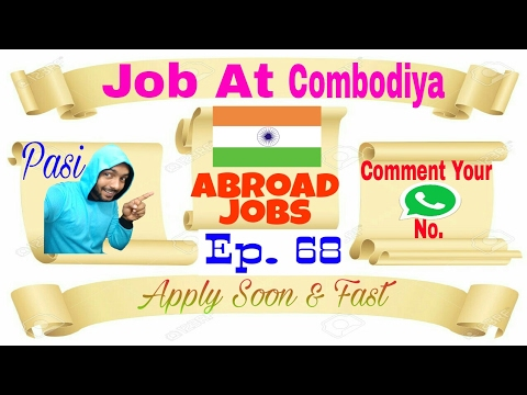 New Jobs At Cambodia With Good Salary Apply soon for Job in Abroad From Our Best Indian Job agency