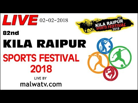 82nd KILA RAIPUR (Ludhiana) SPORTS FESTIVAL - 2018 || LIVE STREAMED VIDEO