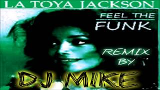 Latoya Jackson - If You Feel The Funk (DJ Mike Remix)