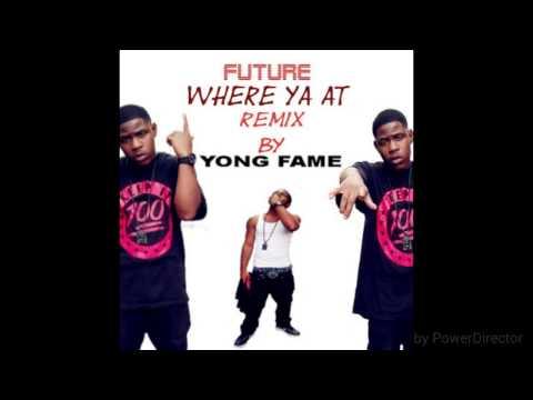 Future Where Ya At Remix- Yong Fame - YouTube