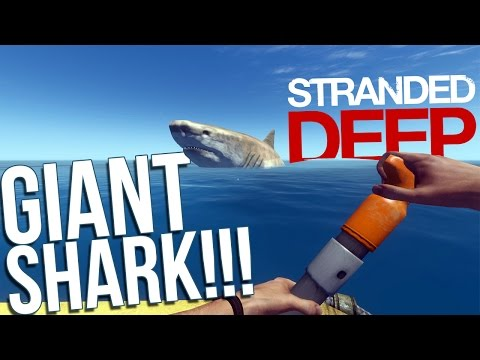 Let's Play Stranded Deep Part 7 - Hacking and Modding! - GIANT SHARK! - Stranded Deep Gameplay
