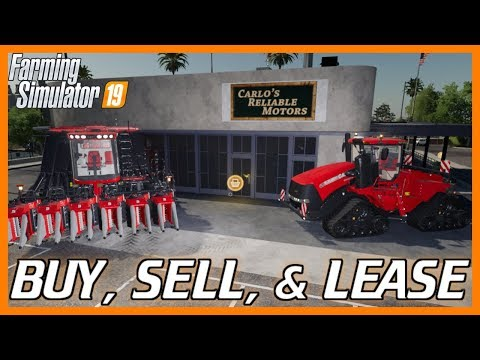 BUYING, SELLING, & LEASING | Farming Simulator 19