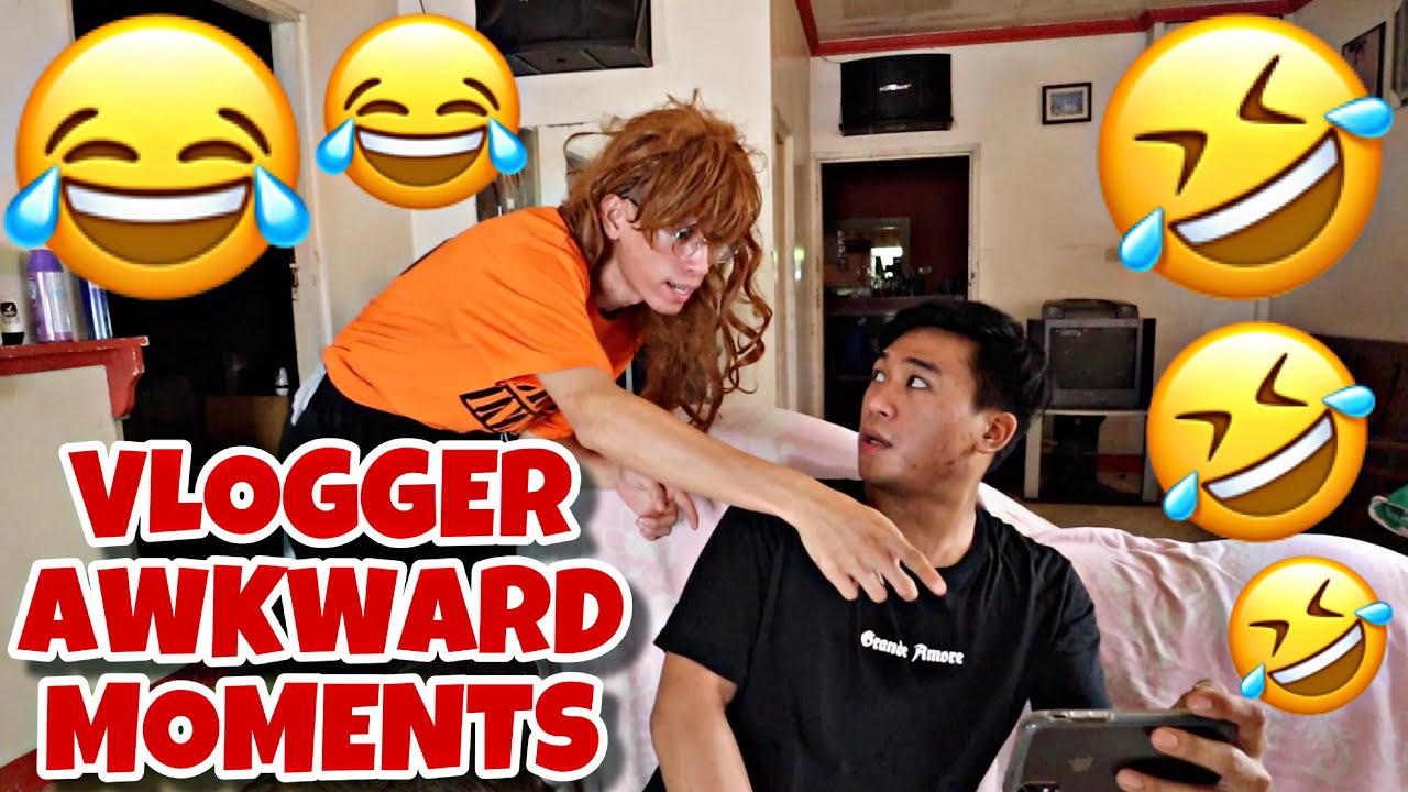 VLOGGER AWKWARD MOMENTS