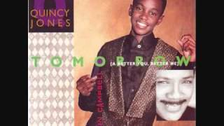Quincy Jones featuring Tevin Campbell - Tomorrow (Tre