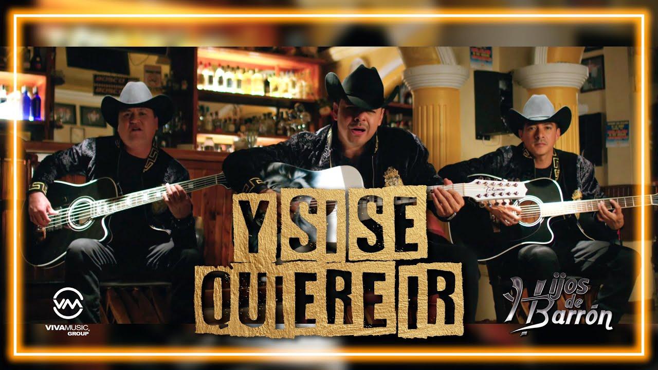 Download Hijos de Barron - Y Si Se Quiere Ir (Video Oficial)