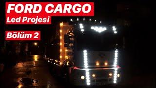 Ford Cargo Led Projesi - Bölüm 2