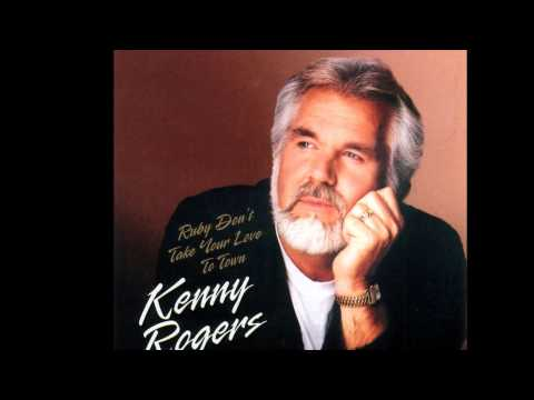 Kenny Rogers - Ruby, Don't Take Your Love to Town