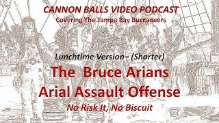 The Bruce Arians Arial Assault Offense  - Lunchtime Version