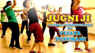 Zumba® Routine by Vijaya | Jugni Ji by Kanika Kapoor Ft. Dr Zeus & Shortie
