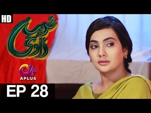 Ghareebzaadi - Episode 28 - A Plus ᴴᴰ Drama
