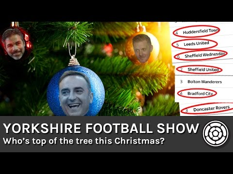Who's top of the tree for Christmas? | Yorkshire Football Show