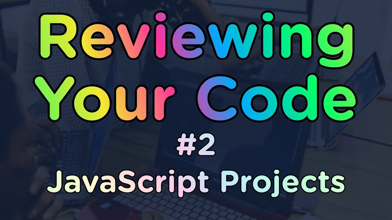 Code Review - Small JavaScript Projects