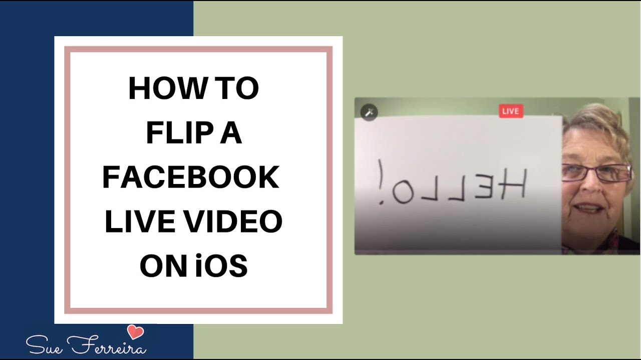 How To Flip A Mirrored Facebook Live Stream Video On iOS