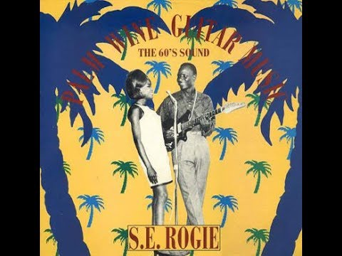 S. E. Rogie ‎– Palm Wine Guitar Music (The 60's Sound) (1988)