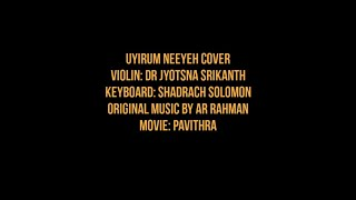 Uyirum Neeyeh Violin Cover - Mother's Day Special  - Jyotsna Srikanth | A. R. Rahman