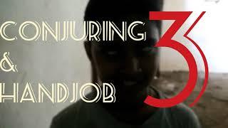 Conjuring and Handjob 3 ||ft. Aloshan ,Ishu ,Aman