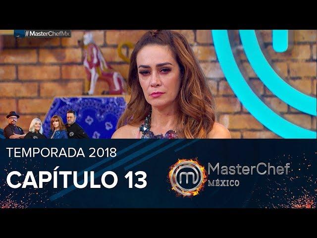 Capítulo #13   MasterChef México
