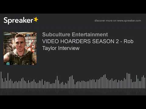 VIDEO HOARDERS SEASON 2 - Rob Taylor Interview