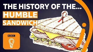 Food stories: A brief history of the humble sandwich | BBC Ideas