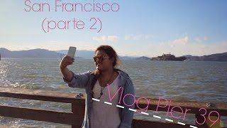 VLOG SAN FRANCISCO PARTE 2 Thumbnail