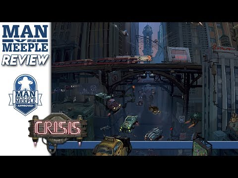 Crisis Review by Man Vs Meeple (LudiCreations)
