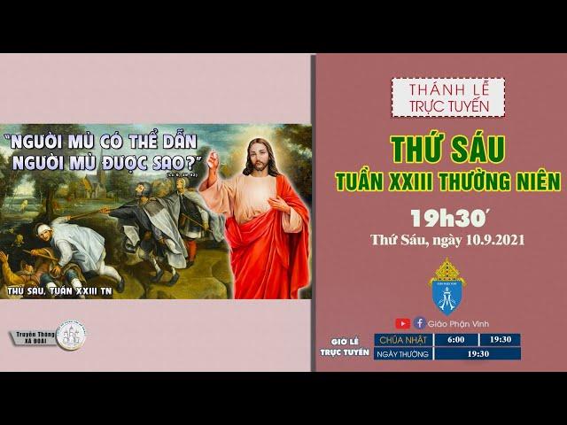 🔴Trực Tuyến Thánh Lễ | THỨ SÁU TUẦN XXIII THƯỜNG NIÊN | 19h30', ngày 10.9.2021 | Giáo Phận Vinh