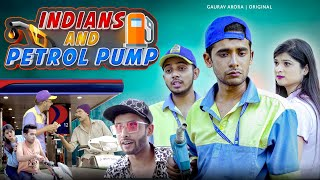 Indians and Petrol Pump | Gaurav Arora