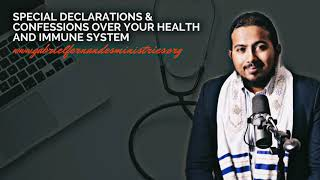 SPECIAL FAITH DECLARATIONS & CONFESSIONS OVER YOUR HEALTH & IMMUNE SYSTEM FOR GOOD HEALTH