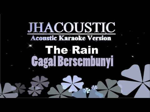 The Rain - Gagal Bersembunyi (Acoustic Karaoke Version)