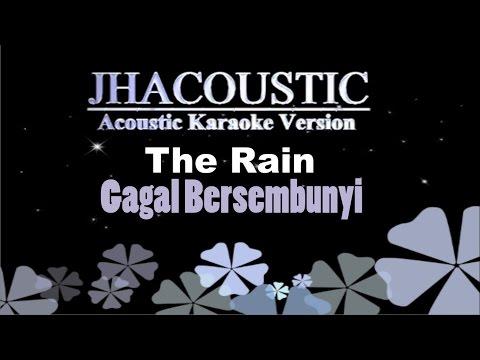 The Rain - Gagal Bersembunyi (Acoustic Karaoke Version)