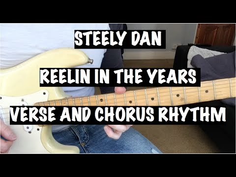 Reelin' In The Years - Amazing Chords - Verse and Chorus Rhythm -Steely Dan