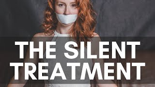 The Silent Treatment | The narcissist's passive-aggressive power game